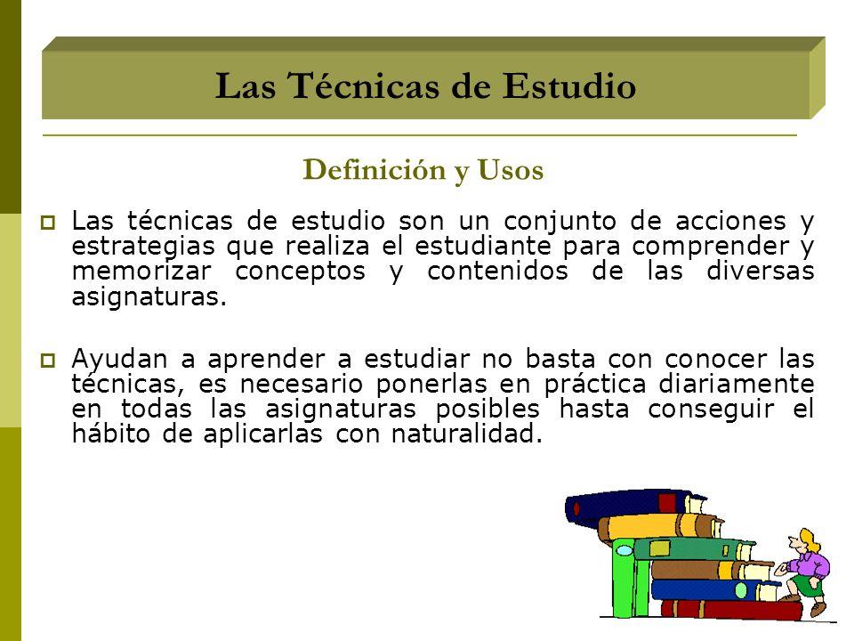 Las técnicas de estudio son un conjunto de acciones y estrategias que realiza el estudiante para comprender y memorizar conceptos y contenidos de las