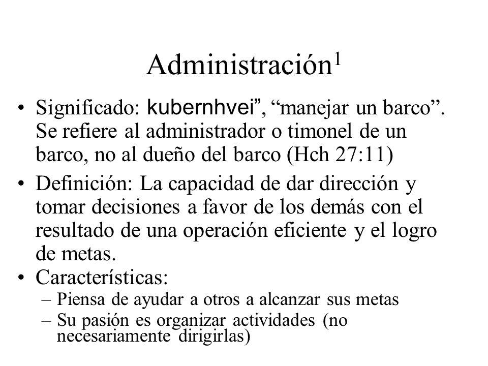 Administración 1 Significado: kubernhvei, manejar un barco. Se refiere al administrador o timonel de un barco, no al dueño del barco (Hch 27:11) Defin