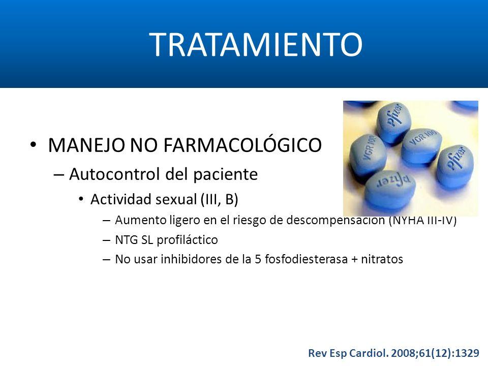 TRATAMIENTO Rev Esp Cardiol. 2008;61(12):1329 MANEJO NO FARMACOLÓGICO – Autocontrol del paciente Actividad sexual (III, B) – Aumento ligero en el ries