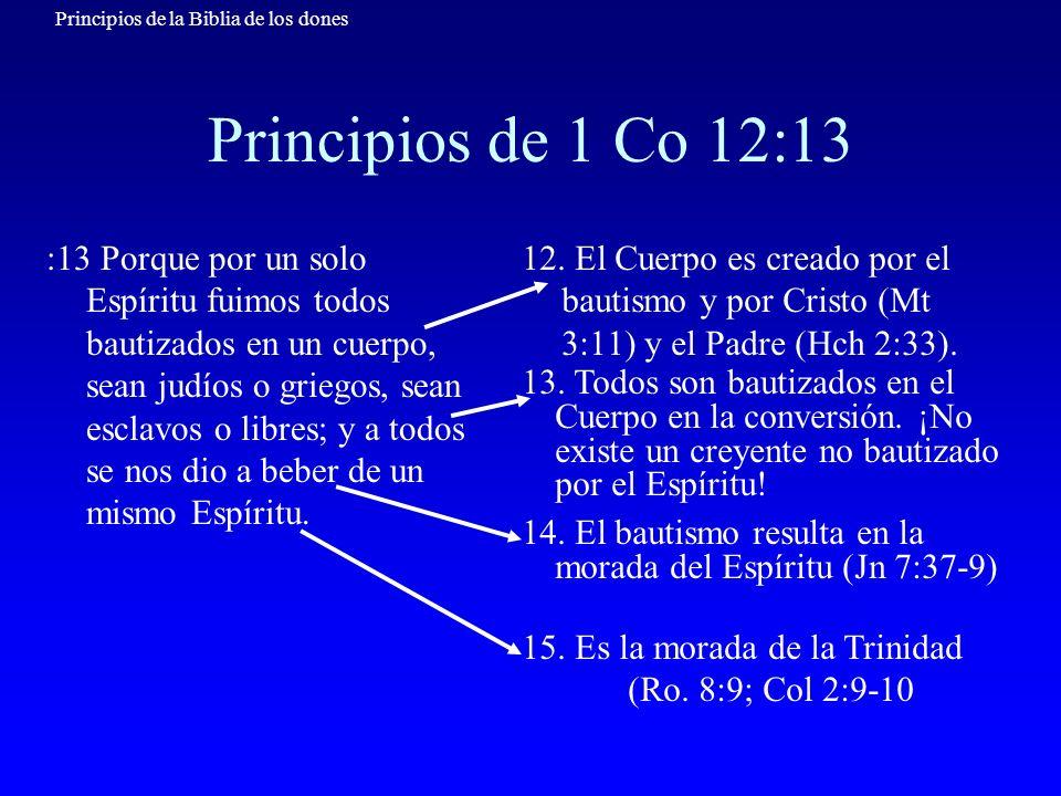 Principios de la Biblia de los dones Principios de 1 Co 12:13 :13 Porque por un solo Espíritu fuimos todos bautizados en un cuerpo, sean judíos o grie