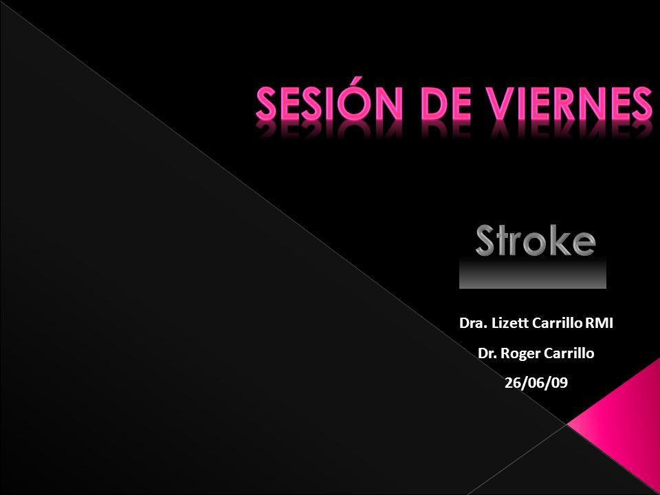 Dra. Lizett Carrillo RMI Dr. Roger Carrillo 26/06/09