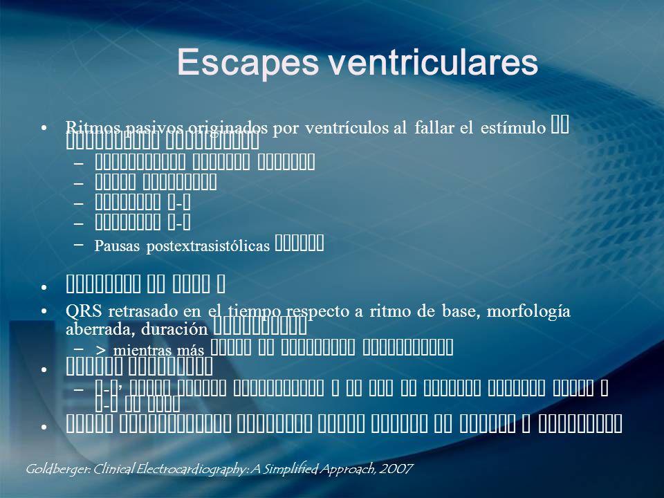 Escapes ventriculares Ritmos pasivos originados por ventrículos al fallar el estímulo de marcapasos superiores – Bradicardia sinusal extrema – Paros s