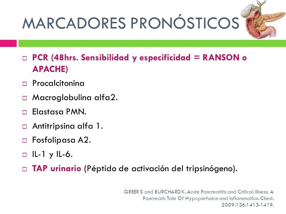 MARCADORES PRONÓSTICOS PCR (48hrs. Sensibilidad y especificidad = RANSON o APACHE) Procalcitonina Macroglobulina alfa2. Elastasa PMN. Antitripsina alf