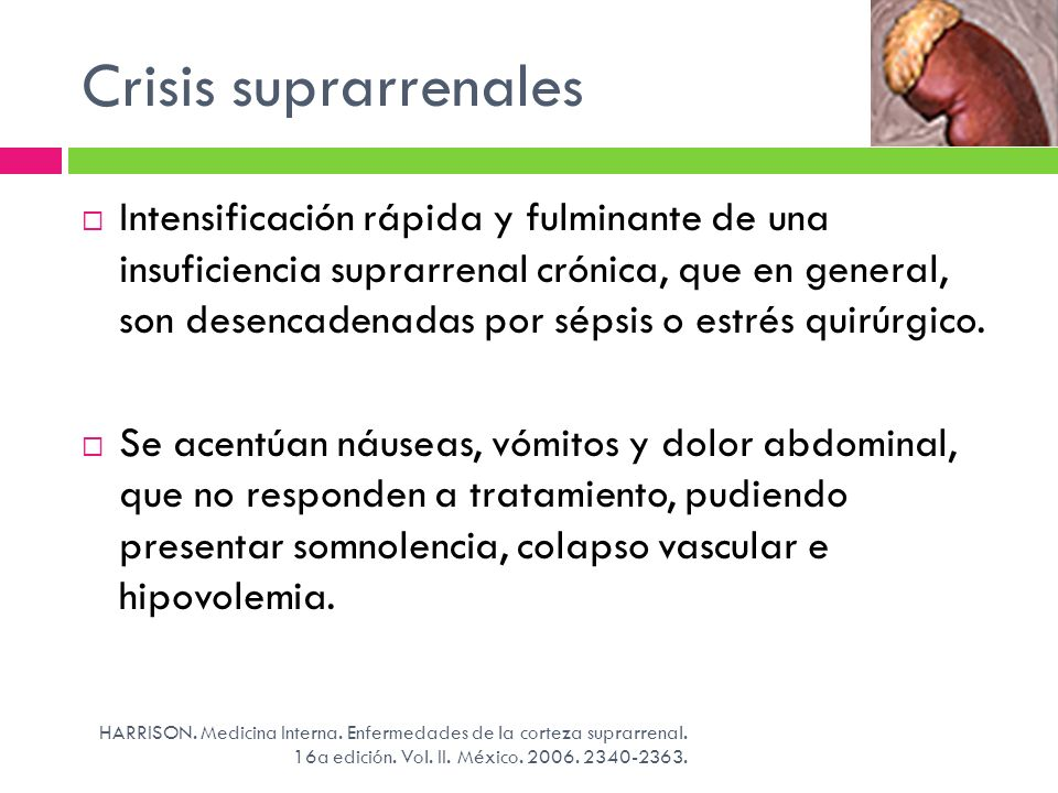 Crisis suprarrenales HARRISON. Medicina Interna. Enfermedades de la corteza suprarrenal. 16a edición. Vol. II. México. 2006. 2340-2363. Intensificació