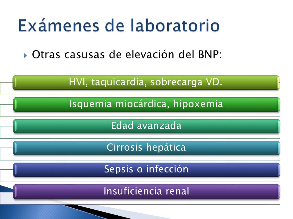 Otras casusas de elevación del BNP: HVI, taquicardia, sobrecarga VD.Isquemia miocárdica, hipoxemiaEdad avanzadaCirrosis hepáticaSepsis o infección Ins