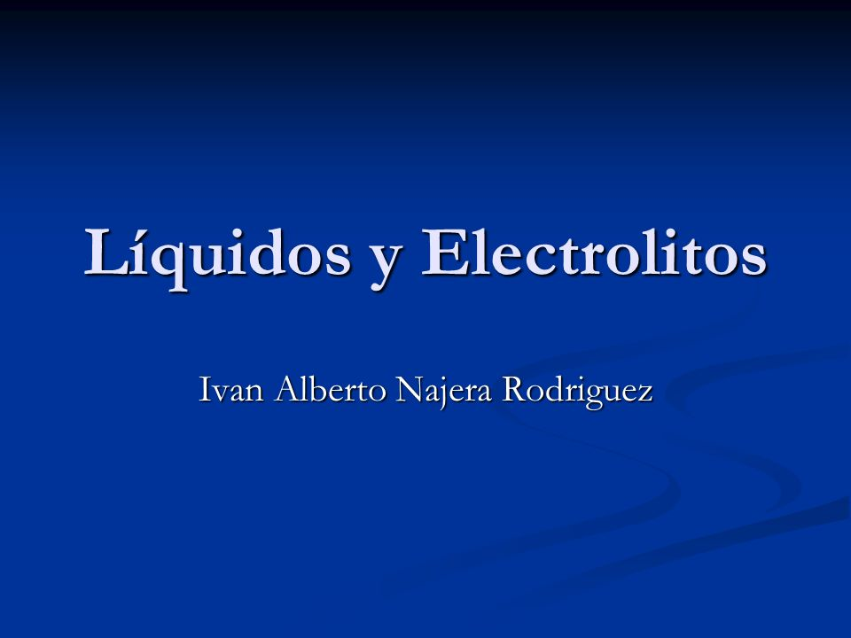 Líquidos y Electrolitos Ivan Alberto Najera Rodriguez