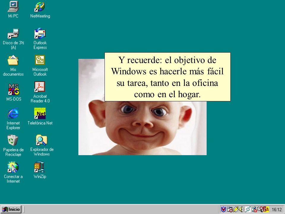 Y recuerde: el objetivo de Windows es hacerle más fácil su tarea, tanto en la oficina como en el hogar.