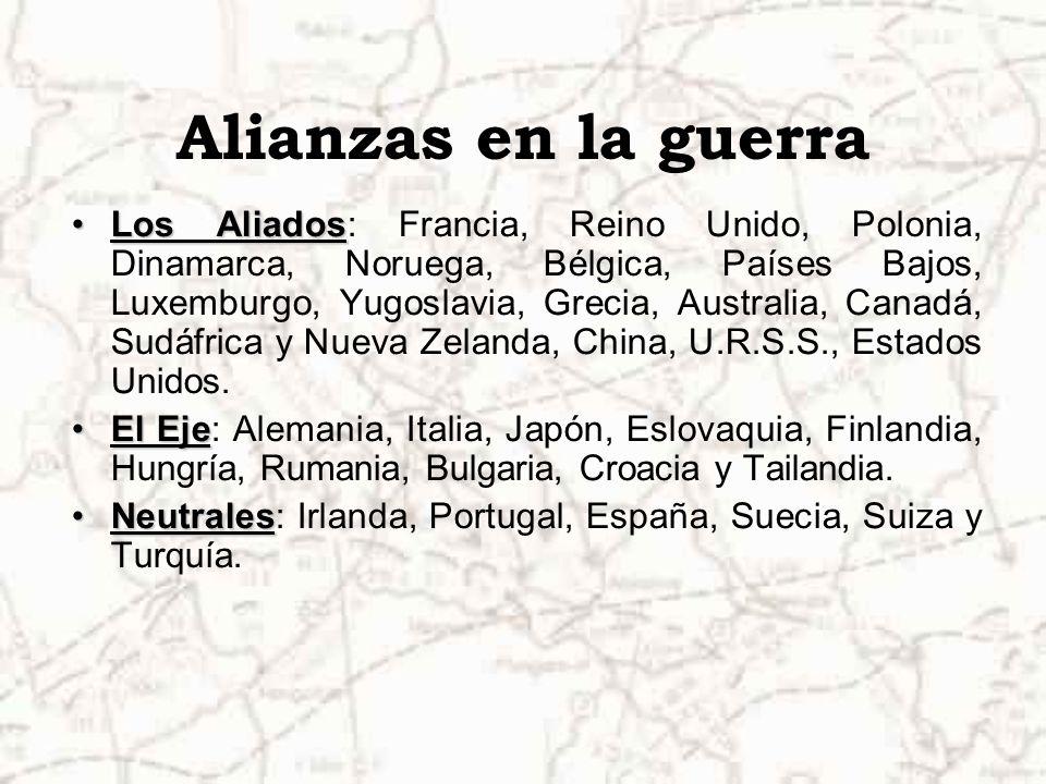 Alianzas en la guerra Los AliadosLos Aliados: Francia, Reino Unido, Polonia, Dinamarca, Noruega, Bélgica, Países Bajos, Luxemburgo, Yugoslavia, Grecia, Australia, Canadá, Sudáfrica y Nueva Zelanda, China, U.R.S.S., Estados Unidos.