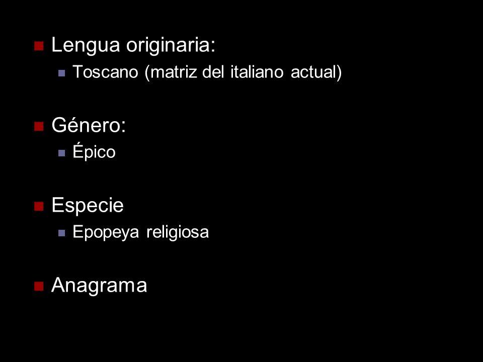Lengua originaria: Toscano (matriz del italiano actual) Género: Épico Especie Epopeya religiosa Anagrama