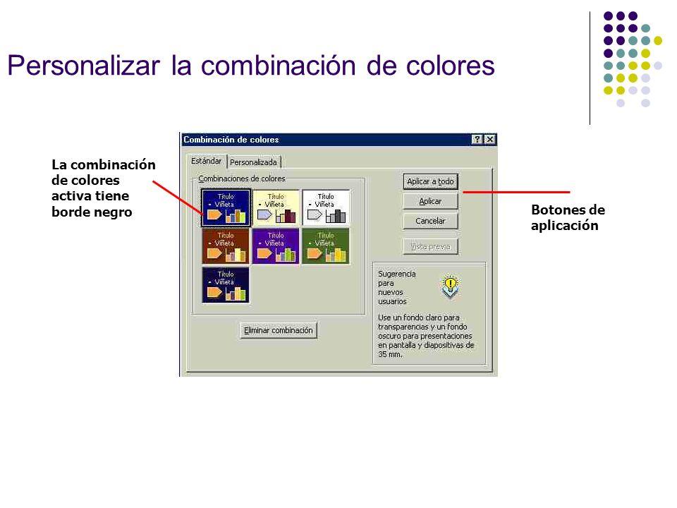Personalizar la combinación de colores La combinación de colores activa tiene borde negro Botones de aplicación