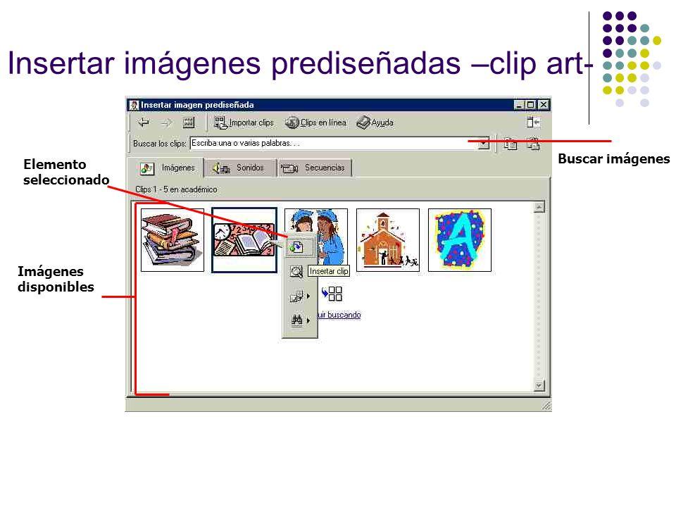 Insertar imágenes prediseñadas –clip art- Elemento seleccionado Buscar imágenes Imágenes disponibles