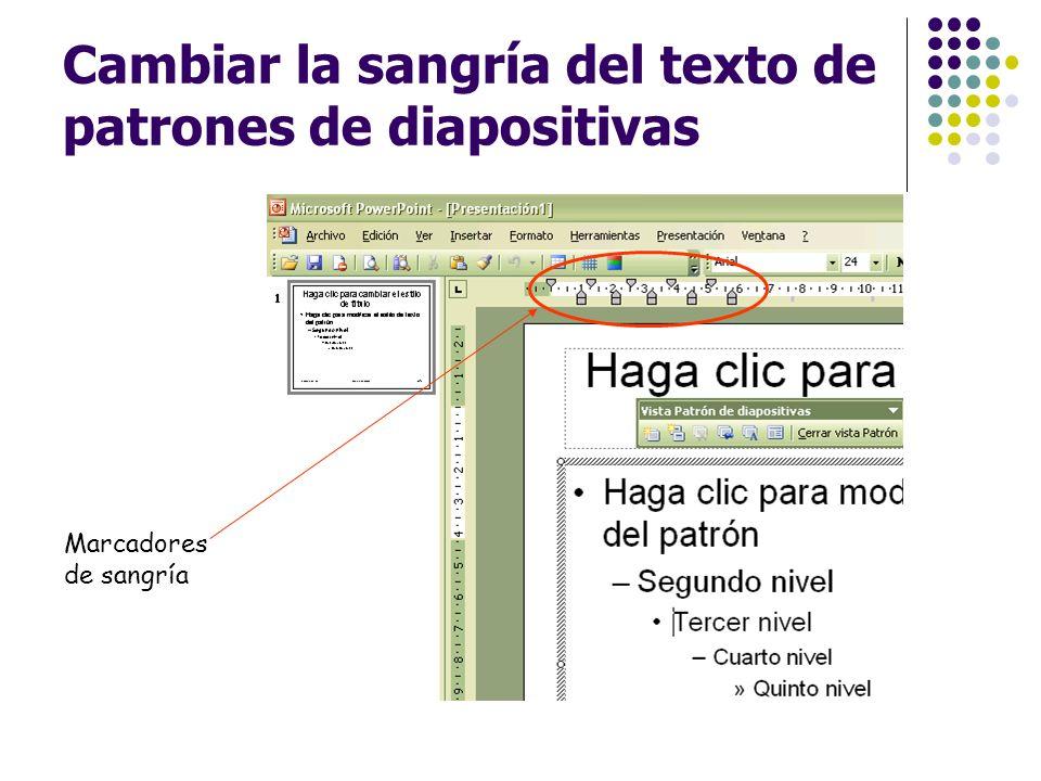 Cambiar la sangría del texto de patrones de diapositivas Marcadores de sangría