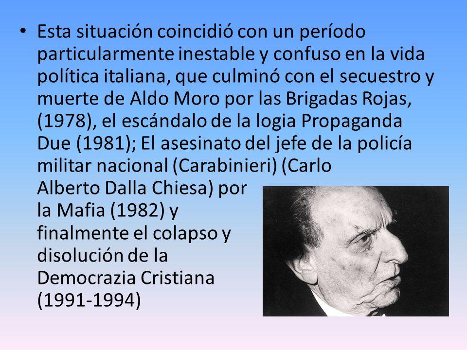Esta situación coincidió con un período particularmente inestable y confuso en la vida política italiana, que culminó con el secuestro y muerte de Ald
