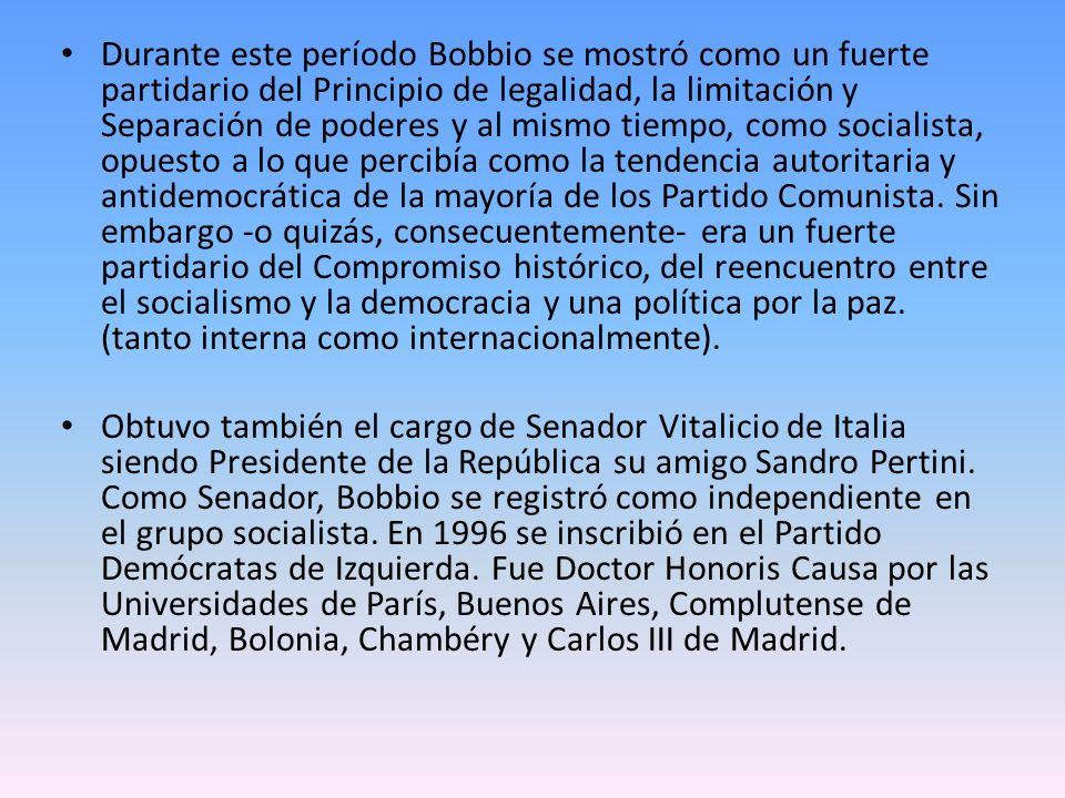 Durante este período Bobbio se mostró como un fuerte partidario del Principio de legalidad, la limitación y Separación de poderes y al mismo tiempo, c