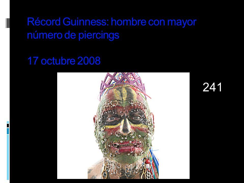 Récord Guinness: hombre con mayor número de piercings 17 octubre 2008 COME??? 241