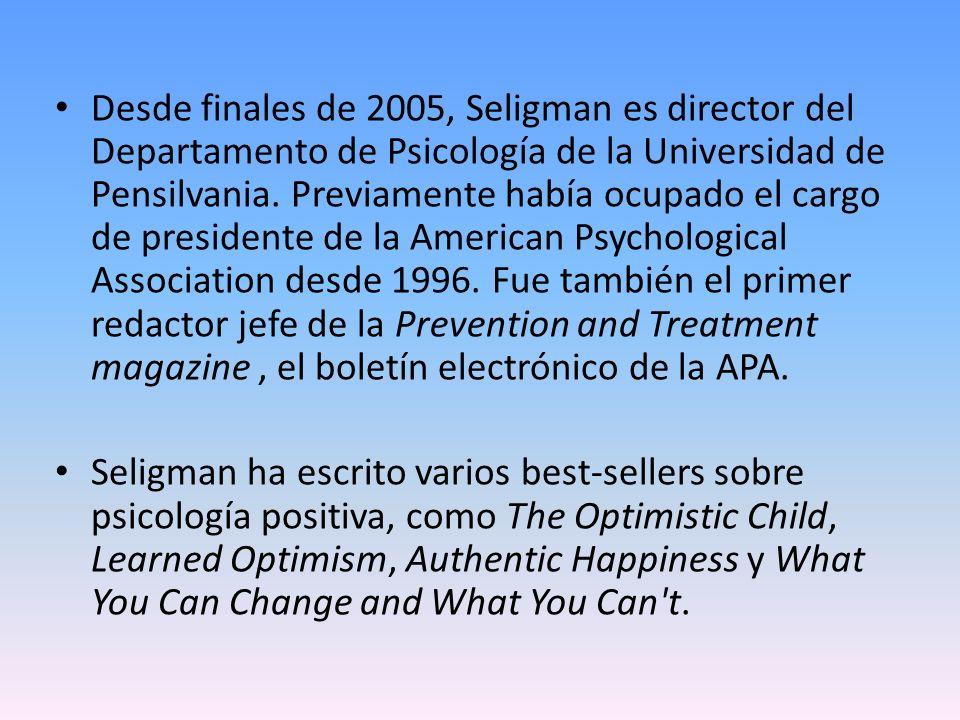 Desde finales de 2005, Seligman es director del Departamento de Psicología de la Universidad de Pensilvania. Previamente había ocupado el cargo de pre