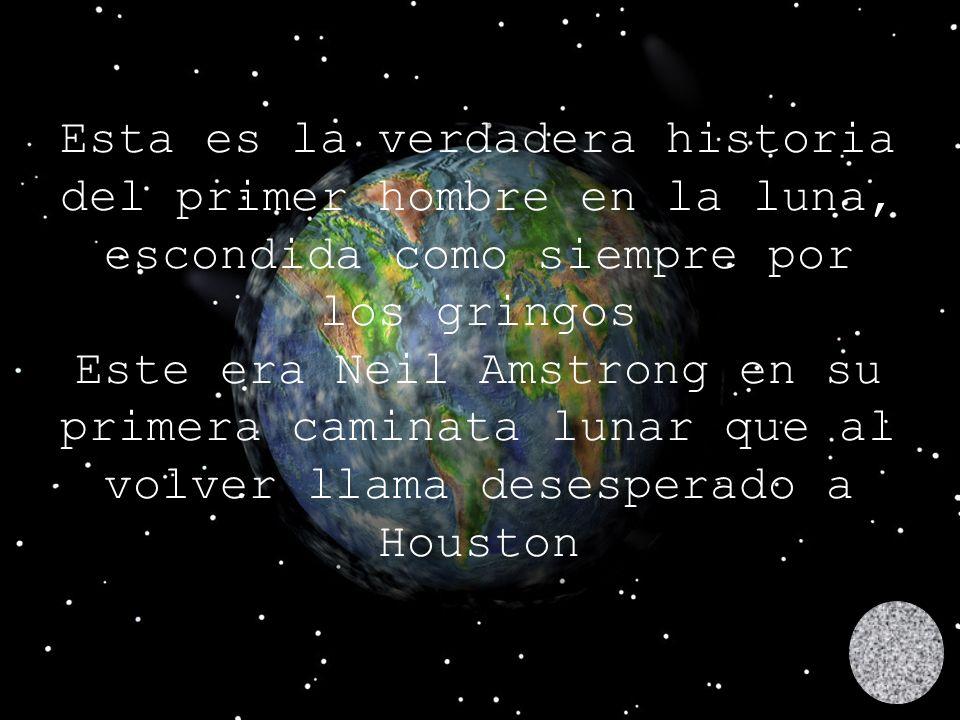 Esta es la verdadera historia del primer hombre en la luna, escondida como siempre por los gringos Este era Neil Amstrong en su primera caminata lunar que al volver llama desesperado a Houston