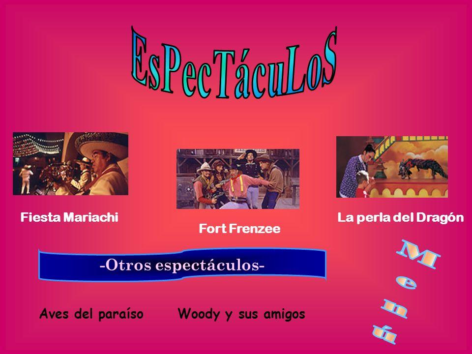 Fiesta Mariachi Fort Frenzee La perla del Dragón -Otros espectáculos- Aves del paraísoWoody y sus amigos