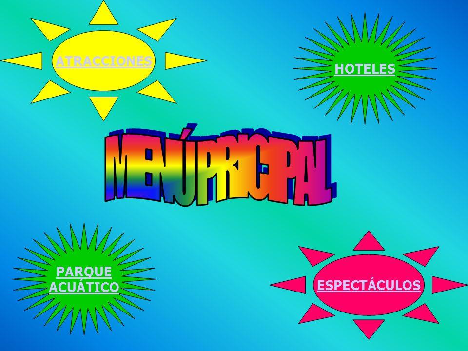 ATRACCIONES ESPECTÁCULOS PARQUE ACUÁTICO HOTELES