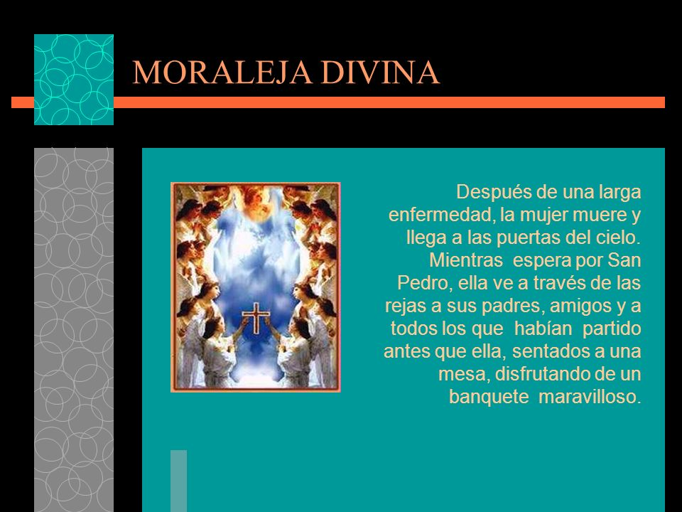 MORALEJA DIVINA Después de una larga enfermedad, la mujer muere y llega a las puertas del cielo.