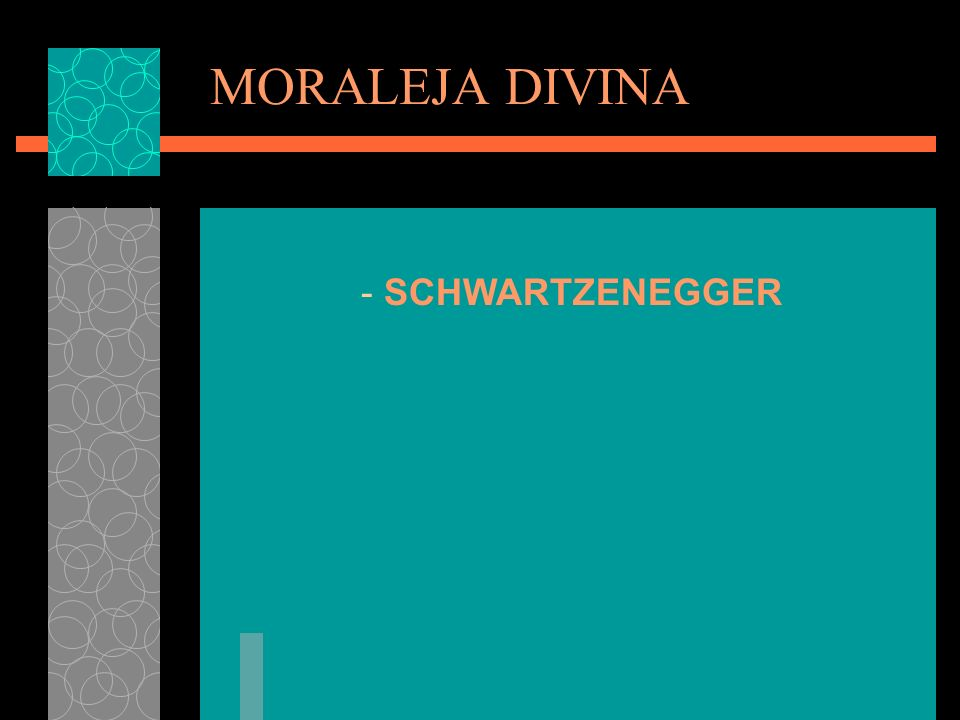 MORALEJA DIVINA - SCHWARTZENEGGER