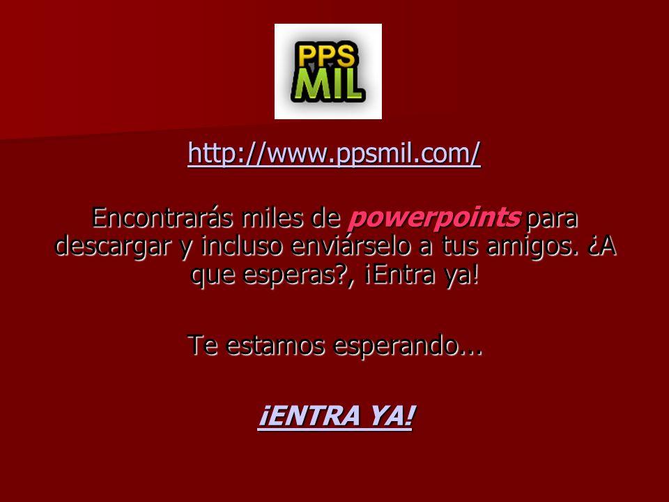 http://www.ppsmil.com/ Encontrarás miles de powerpoints para descargar y incluso enviárselo a tus amigos.