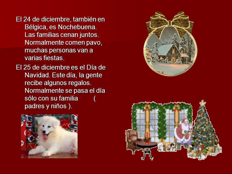 El 24 de diciembre, también en Bélgica, es Nochebuena.