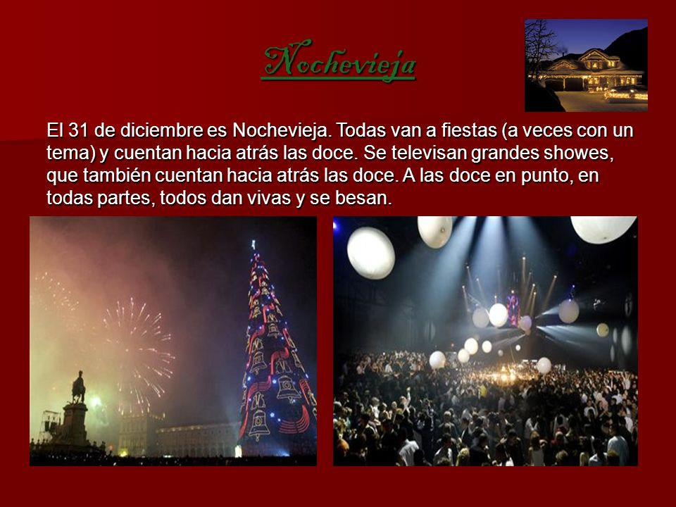 Nochevieja El 31 de diciembre es Nochevieja.