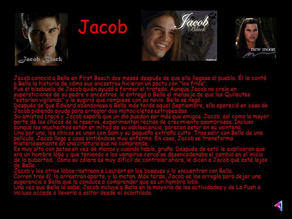 Jacob Jacob conoció a Bella en First Beach dos meses después de que ella llegase al pueblo.