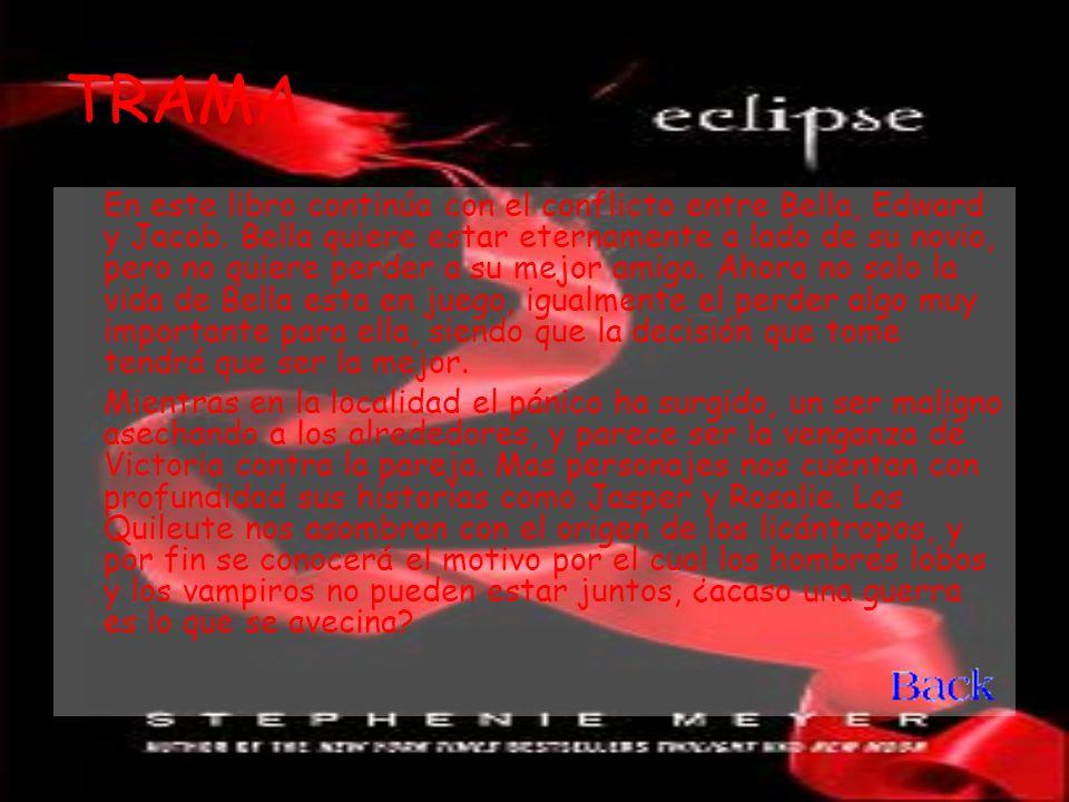 TRAMA En este libro continúa con el conflicto entre Bella, Edward y Jacob.