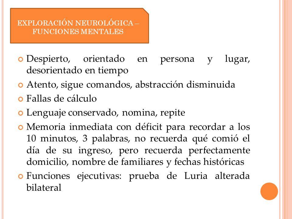 Nervios craneales: I: no explorado II.