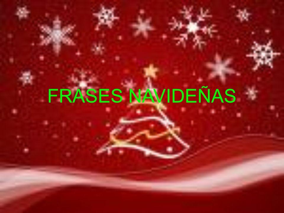 LO MEJOR DE LA NAVIDAD la Navidad Es la ternura del pasado, el valor del presente y la esperanza del futuro.