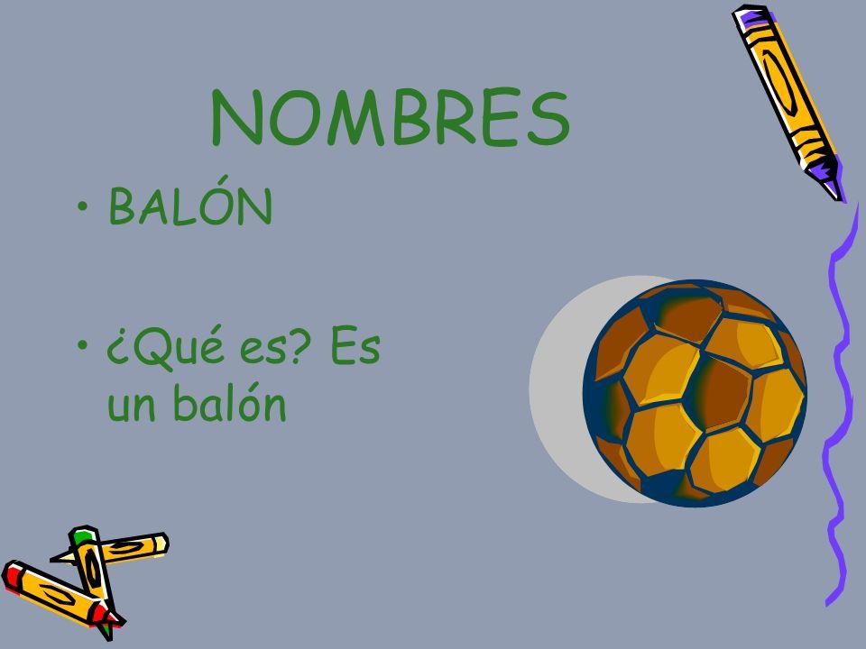 NOMBRES BALÓN ¿Qué es Es un balón