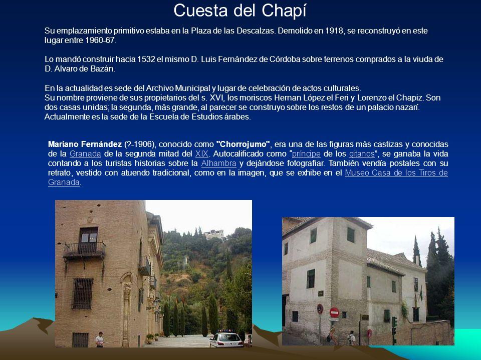 Cuesta del Chapí Su emplazamiento primitivo estaba en la Plaza de las Descalzas.
