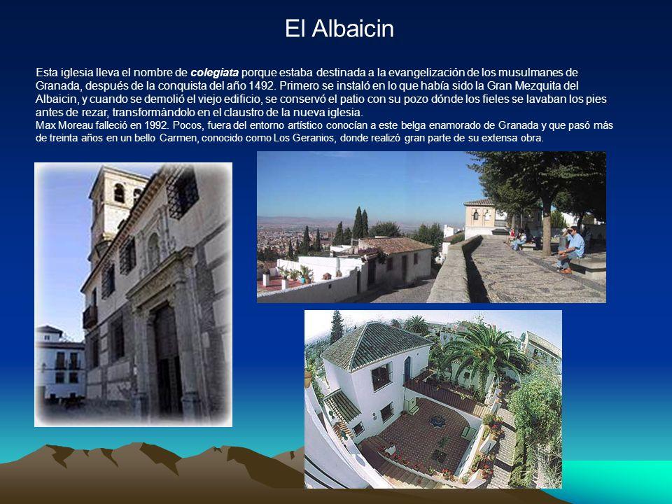 El Albaicin Esta iglesia lleva el nombre de colegiata porque estaba destinada a la evangelización de los musulmanes de Granada, después de la conquista del año 1492.