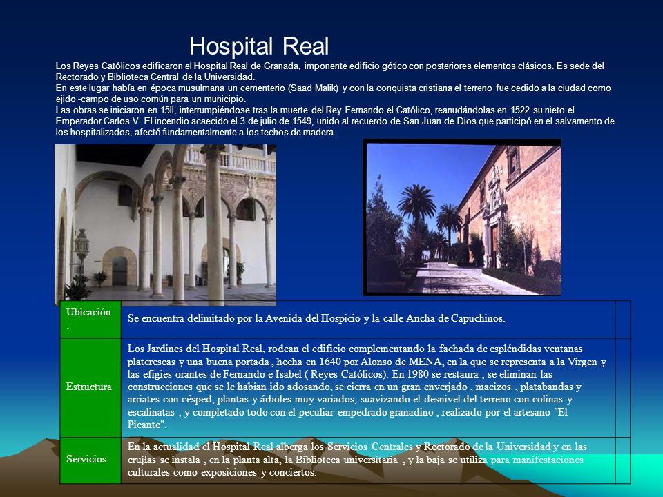 Hospital Real Los Reyes Católicos edificaron el Hospital Real de Granada, imponente edificio gótico con posteriores elementos clásicos.