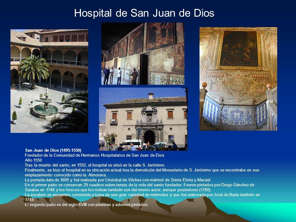 Hospital de San Juan de Dios San Juan de Dios (1495-1550) Fundador de la Comunidad de Hermanos Hospitalarios de San Juan de Dios Año 1550 Tras la muerte del santo, en 1552, el hospital se situó en la calle S.