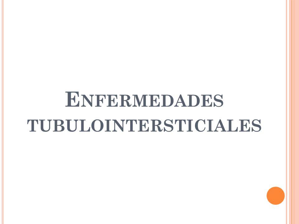 E NFERMEDADES TUBULOINTERSTICIALES