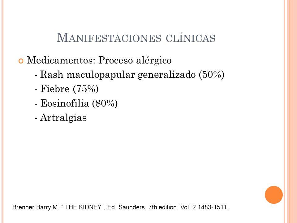 M ANIFESTACIONES CLÍNICAS Medicamentos: Proceso alérgico - Rash maculopapular generalizado (50%) - Fiebre (75%) - Eosinofilia (80%) - Artralgias Brenn