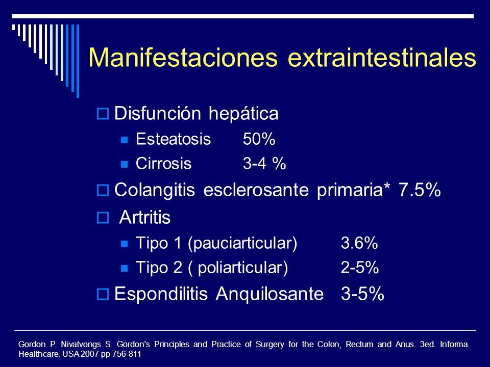 Manifestaciones extraintestinales Disfunción hepática Esteatosis 50% Cirrosis 3-4 % Colangitis esclerosante primaria* 7.5% Artritis Tipo 1 (pauciartic