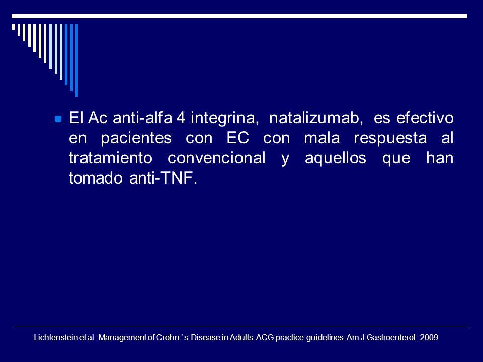 El Ac anti-alfa 4 integrina, natalizumab, es efectivo en pacientes con EC con mala respuesta al tratamiento convencional y aquellos que han tomado ant