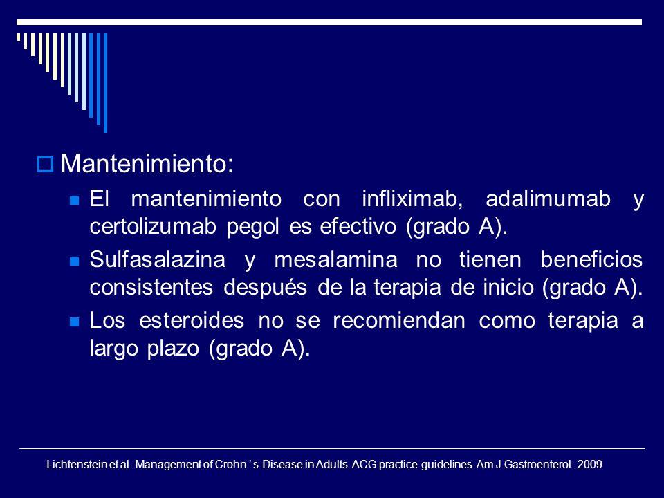 Mantenimiento: El mantenimiento con infliximab, adalimumab y certolizumab pegol es efectivo (grado A). Sulfasalazina y mesalamina no tienen beneficios