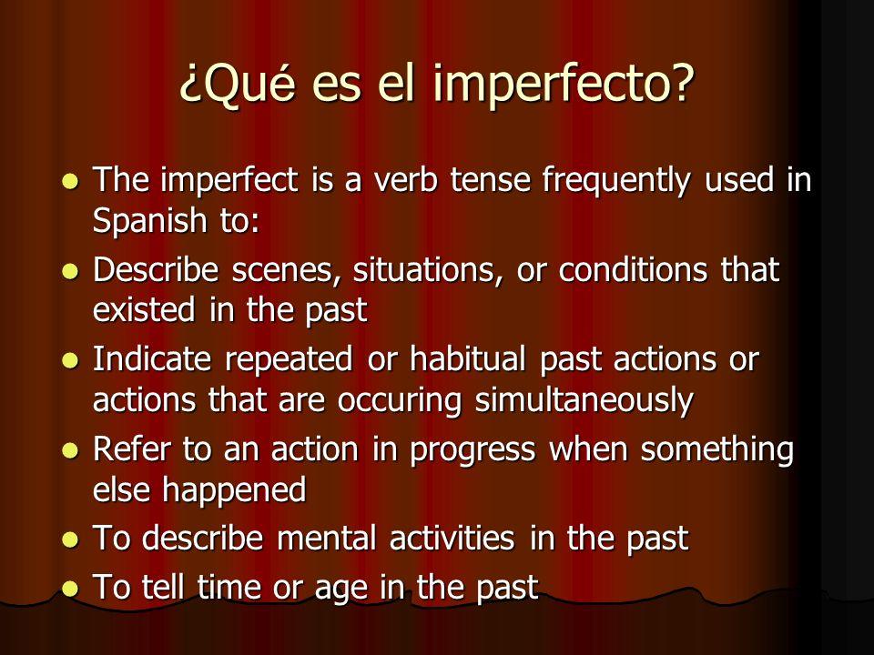 ¿Qu é es el imperfecto.