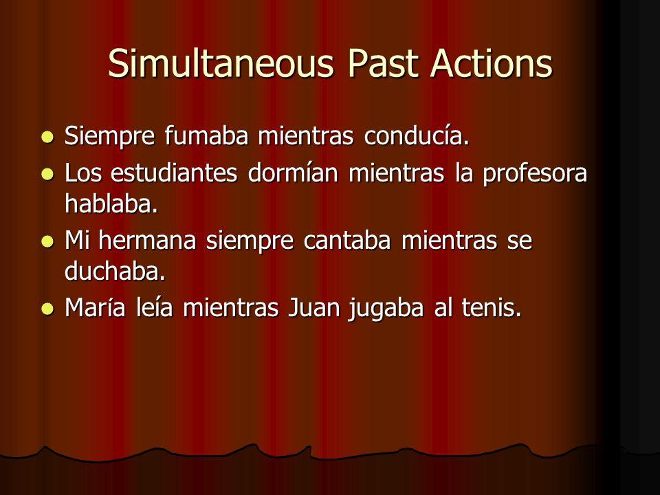 Refer to an Action in Progress while something else happened Ellas entraban y yo salí.