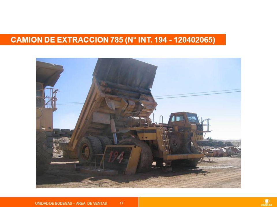 17 UNIDAD DE BODEGAS – AREA DE VENTAS CAMION DE EXTRACCION 785 (N° INT. 194 - 120402065)