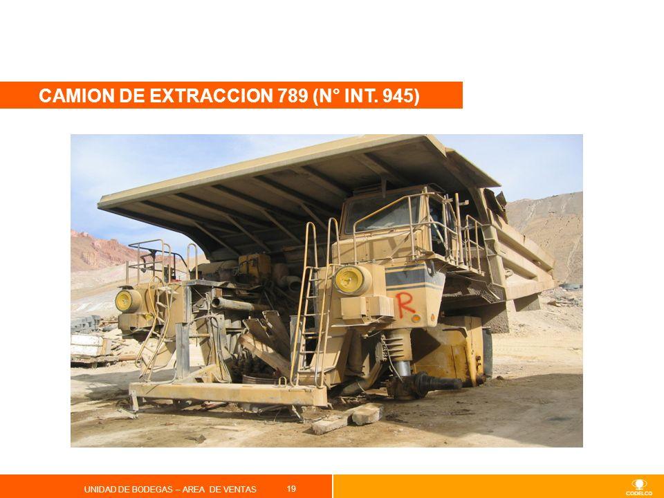 19 UNIDAD DE BODEGAS – AREA DE VENTAS CAMION DE EXTRACCION 789 (N° INT. 945)