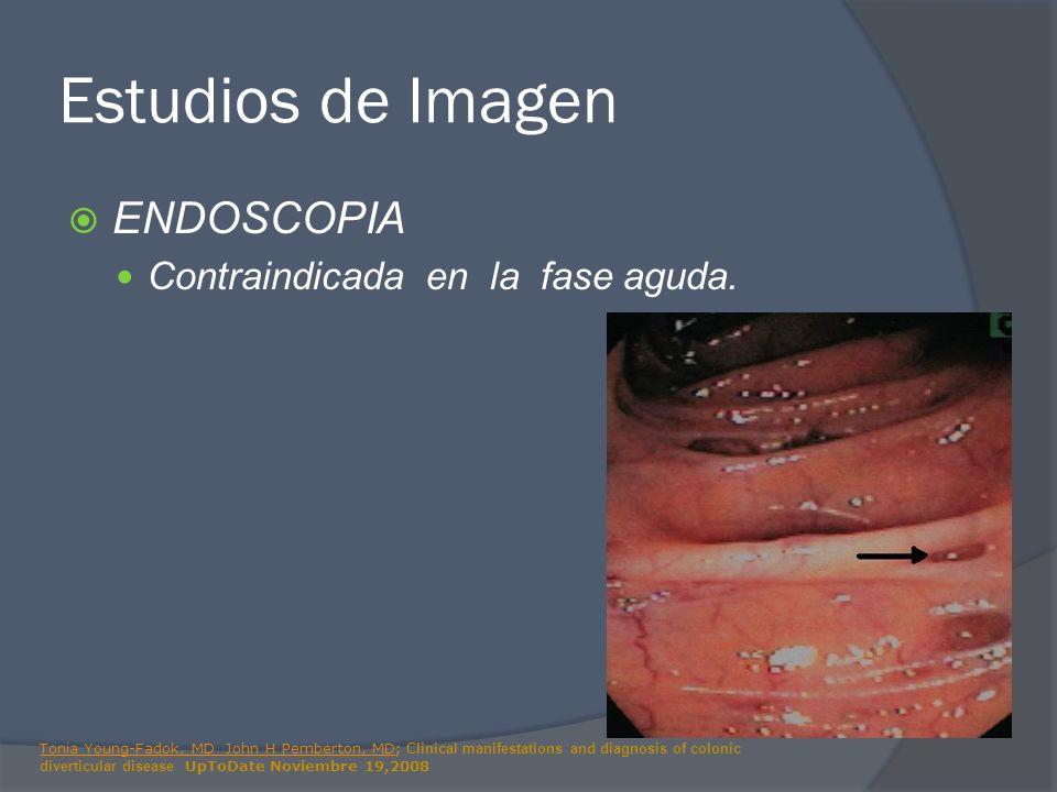 Estudios de Imagen ENDOSCOPIA Contraindicada en la fase aguda. Tonia Young-Fadok, MD John H Pemberton, MDTonia Young-Fadok, MD John H Pemberton, MD; C