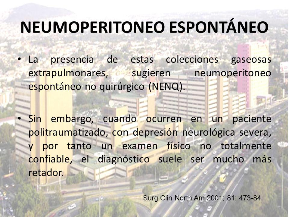 La presencia de estas colecciones gaseosas extrapulmonares, sugieren neumoperitoneo espontáneo no quirúrgico (NENQ). Sin embargo, cuando ocurren en un