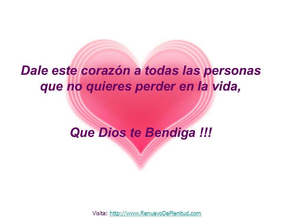 Dale este corazón a todas las personas que no quieres perder en la vida, Que Dios te Bendiga !!! Visita: http://www.RenuevoDePlenitud.comhttp://www.Re