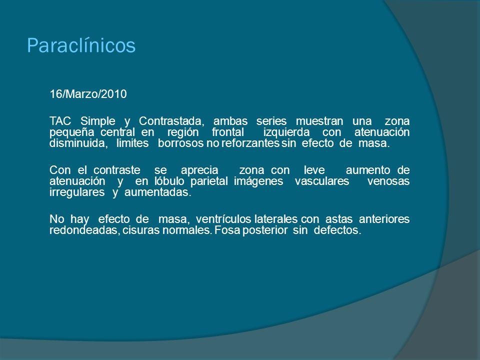 Paraclínicos 16/Marzo/2010 TAC Simple y Contrastada.